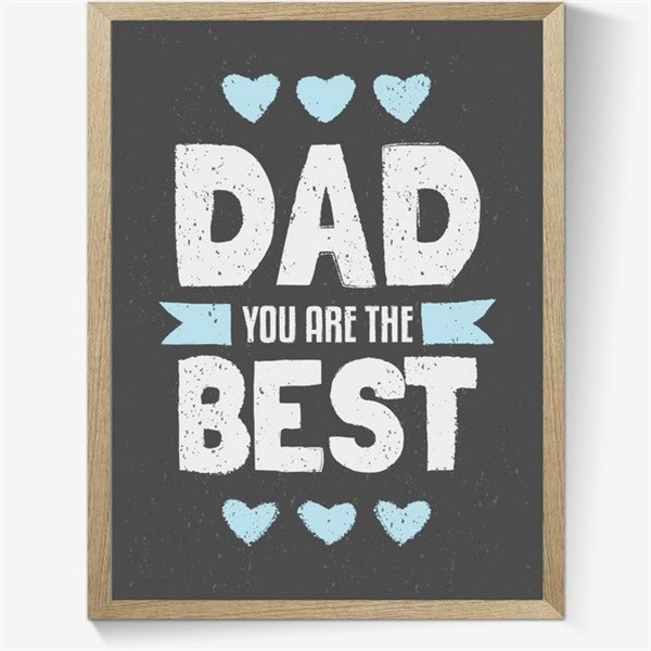 Plakat - Dad you are the best - lys tekst