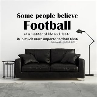 Wallsticker med sitat av Bill Shankley. Football is important