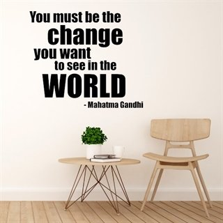 Wallstickers - You must be the change you want to see - wallstickers