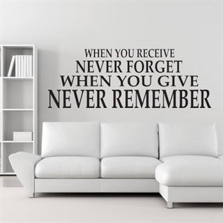 Wallstickers med engelsk tekst - When you receive never forget