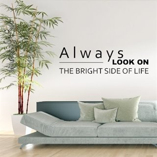 Wallsticker med tekst – Always look on the bright side