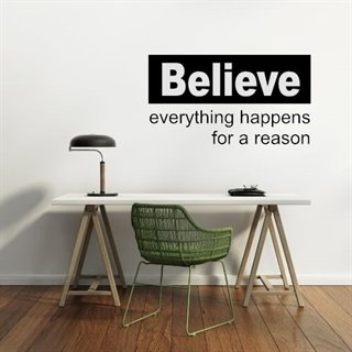 Wallstickers med engelsk tekst – Believe everything's for your good