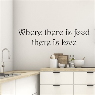 Wallsticker med engelsk tekst - Where there is food