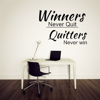 Winners never quit - Wallsticker for deg med pågangsmot