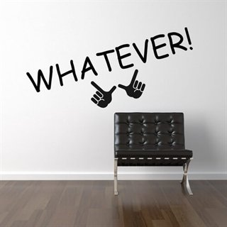 Whatever  Wallsticker